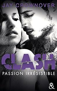 Clash, tome 4 : Passion irrésistible par Jay Crownover