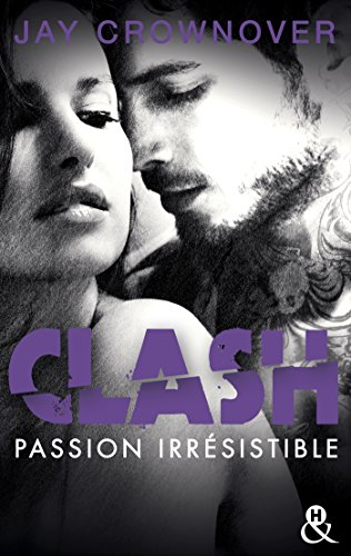 Clash T4 : Passion irrsistible: le dernier tome du spin-off de Marked Men