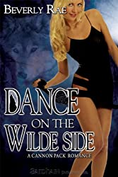 Dance on the Wilde Side (Cannon Pack Romance, A)