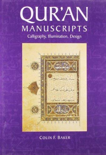 Qur'an Manuscripts: Calligraphy, Illumination, Design by Colin F. Baker (2007-06-15)
