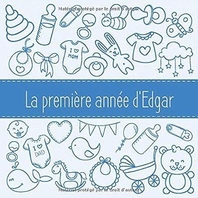 La première année d'Edgar: Album bébé à remplir pour la première année de vie - Album naissance garçon