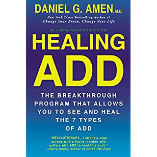 Healing ADD: The Breakthrough Program That Allows You to See and Heal the 7 Types of Attention Deficit Disorder