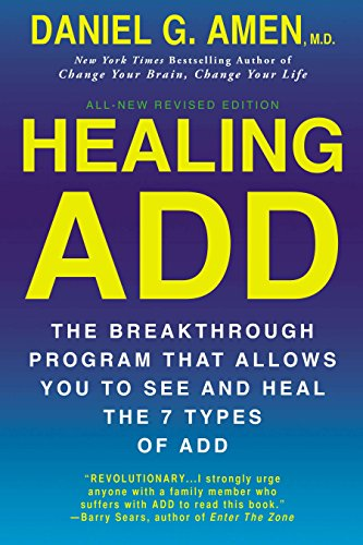 Healing Add: The Breakthrough Program That Allows You to See and Heal the 7 Types of Add por Daniel Amen