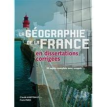 Geographie de la France en dissertations corrigées 30 sujets complets avec croquis