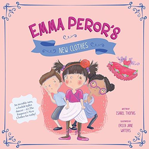 Emma Peror's New Clothes (Fairy Tales Today)