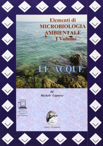 Elementi di cicrobiologia ambientale. Con espansione online. Per le Scuole superiori: 1