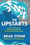 The Upstarts: How Uber, Airbnb and the Killer Companies of the New Silicon Valley are Changing the World