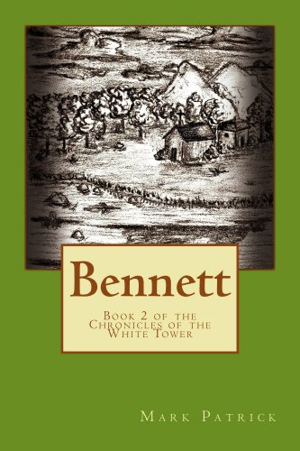 ebook: Bennett (The Chronicles of the White Tower Book 2) (B00YV2N2F8)