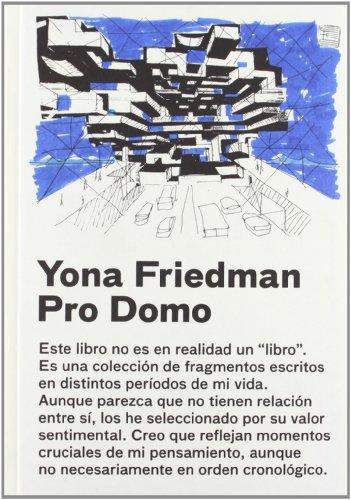 Yona Friedman. Pro domo. Ediz. illustrata