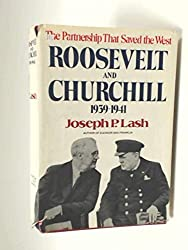 Roosevelt and Churchill, 1939-1941: The Partnership That Saved the West by Joseph P. Lash (1976-10-01)