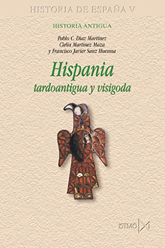 Hispania tardoantigua y visigoda (Fundamentos) por Pablo C. Díaz Martínez