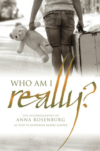 Who am I really?: The autobiography of Anna Rosenburg