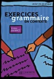Exercices de grammaire en contexte. Niveau avancé / Livre de l'élève - Kursbuch: Niveau avancé / Livre de l'élève - Kursbuch