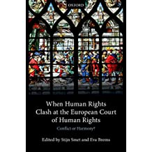 When Human Rights Clash at the European Court of Human Rights: Conflict or Harmony?