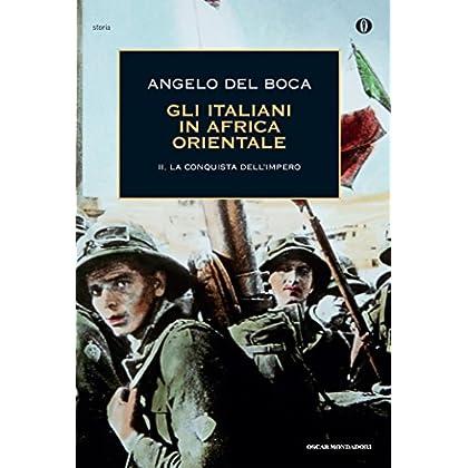 Gli Italiani In Africa Orientale - 2. La Conquista Dell'impero