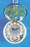 The Huguenots of London