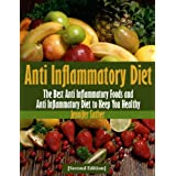 Anti Inflammatory Diet [Second Edition]: Recipes for Arthritis and Other Inflammatory Disease