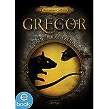 Gregor und die graue Prophezeiung: Band 1 (Gregor im Unterland)