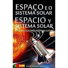 ESPAÇO e o SISTEMA SOLAR / ESPACIO y SISTEMA SOLAR - Bilingüe Portugués / Español - Un Libro Electrónico para Niños (Livro Infantil - Bilingue Espanhol Português de Portugal nº 1)