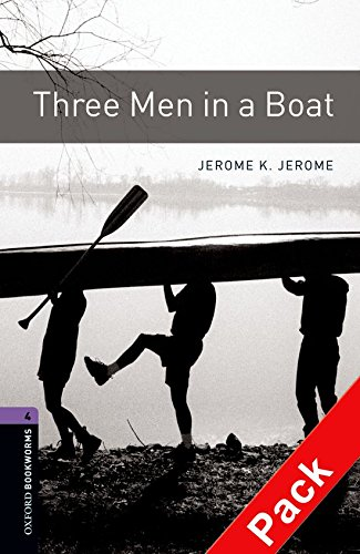 Oxford Bookworms Library: Oxford Bookworms 4. Three Men in a Boat CD Pack: 1400 Headwords por Jerome K. Jerome