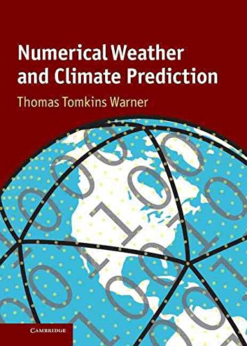 [Numerical Weather and Climate Prediction] (By: Thomas Tomkins Warner) [published: February, 2011]