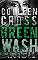 Greenwash: A Katerina Carter Fraud Thriller: A totally gripping thriller with a killer twist (Katerina Carter Fraud Thriller Series Book 4)