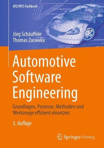 Automotive Software Engineering: Grundlagen, Prozesse, Methoden und Werkzeuge effizient einsetzen (ATZ/MTZ-Fachbuch) -