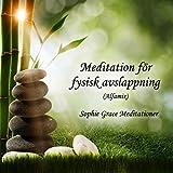 Meditation för fysisk avslappning (Alfamix)
