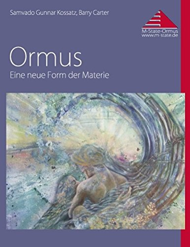 Ormus: Eine neue Form der Materie - Neue Form