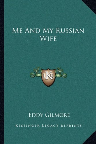Me and My Russian Wife por Eddy Gilmore