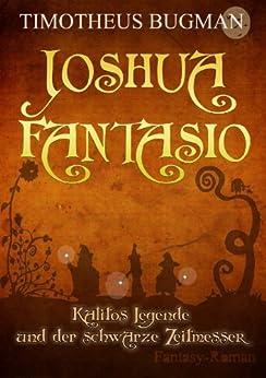 JOSHUA FANTASIO & Kalitos Legende und der schwarze Zeitmesser von [Bugman, Timotheus]