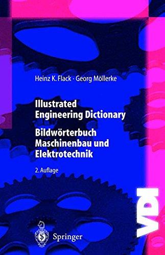 Illustrated Engineering Dictionary: Bildworterbuch Maschinenbau Und Elektrotechnik Englisch/Deutsch - Deutsch/Englisch (VDI-Buch)
