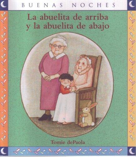 La abuelita de arriba y la abuelita de abajo / Nana Upstairs & Nana Downstairs (Good Night) por Tomie dePaola