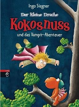 Der kleine Drache Kokosnuss und das Vampir-Abenteuer (Die Abenteuer des kleinen Drachen Kokosnuss 12) von [Siegner, Ingo]