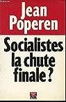Socialistes, la chute finale ? par Poperen