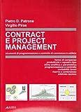 Contract e project management. Strumenti di programmazione e controlli di commessa edilizia