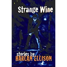 Strange Wine by Harlan Ellison (1939-12-31)