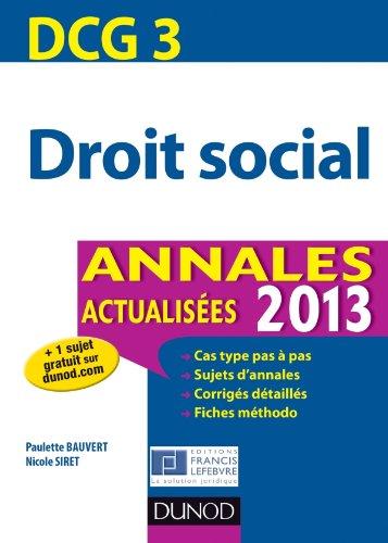 DCG 3 - Droit social - Annales 2013: Annales actualisées