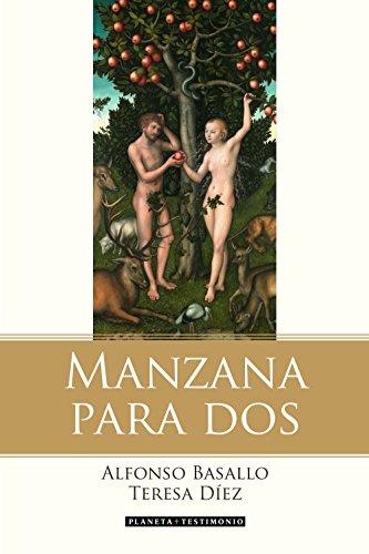Portada del libro Manzana para dos: La historia de Adán, Eva y el matrimonio contada por la serpiente (Planeta Testimonio)