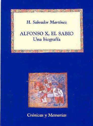 Portada del libro Alfonso X, el Sabio: Una biografía (Crónicas y Memorias)