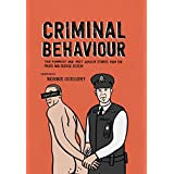 Criminal Behaviour: The Funniest and Most Explicit Stories from the Police and Justice System