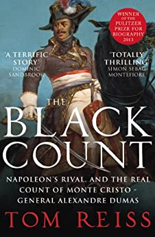 The Black Count: Glory, revolution, betrayal and the real Count of Monte Cristo par [Reiss, Tom]