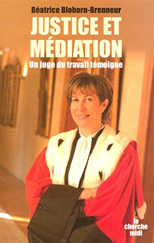 Justice et médiation par Béatrice BLOHORN-BRENNEUR