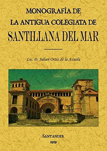 Monografía de la antigua Colegiata de Santillana del Mar por Julián Ortiz de la Azuela