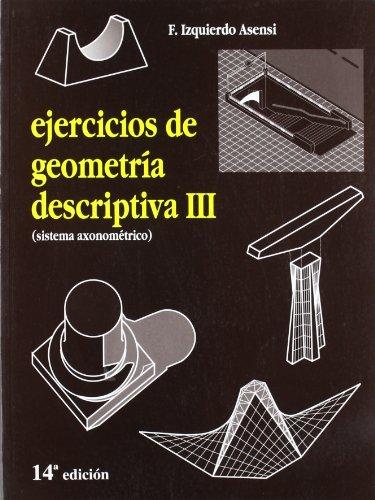 Descargar Libro Ejercicios de geometria descriptiva III ( sistema axonometrico) de Izquierdo Asensi