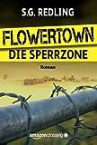 'Flowertown: Die Sperrzone' von S.G. Redling