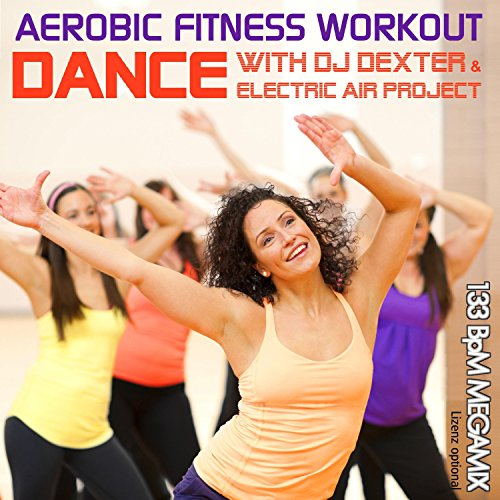 Aerobic Fitness Workout Megamix 133 Bpm (Dance with DJ Dexter & Electric Air Project)