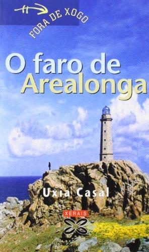 O faro de Arealonga (Infantil E Xuvenil - Fóra De Xogo) por Uxía Casal