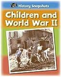Children and World War II (History Snapshots)