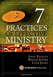 7 Practices of Effective Ministry (North Point Resources)
